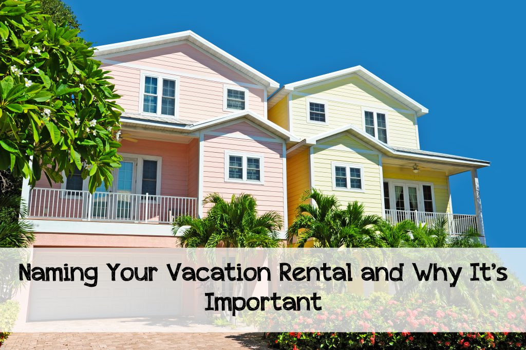 Naming Your Vacation Rental and Why It's Important
